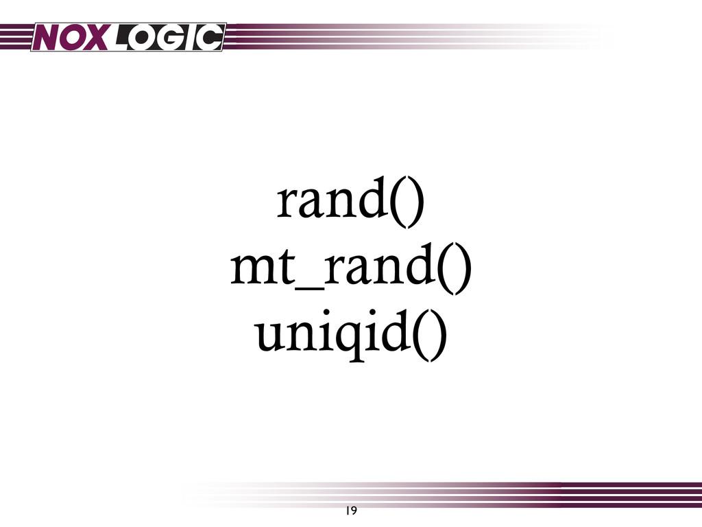 rand() mt_rand() uniqid() 19