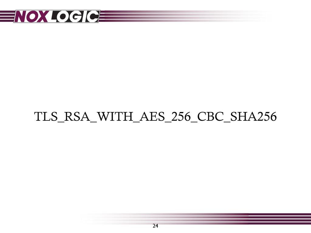 TLS_RSA_WITH_AES_256_CBC_SHA256 24