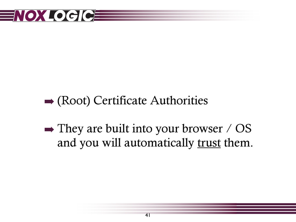 ➡ (Root) Certificate Authorities ➡ They are bui...