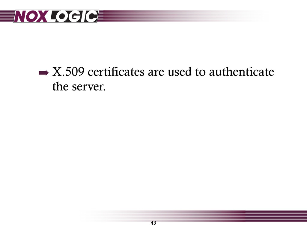 43 ➡ X.509 certificates are used to authenticat...