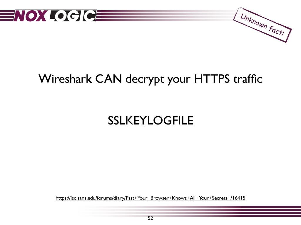 52 Wireshark CAN decrypt your HTTPS traffic Unkn...