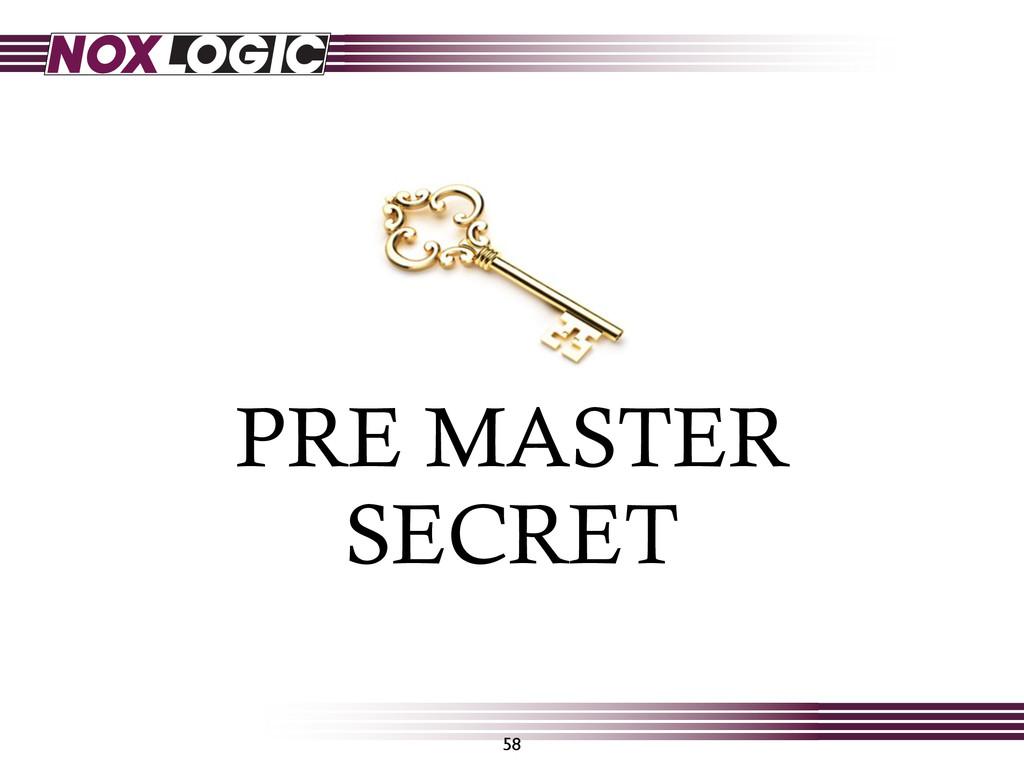 58 PRE MASTER SECRET