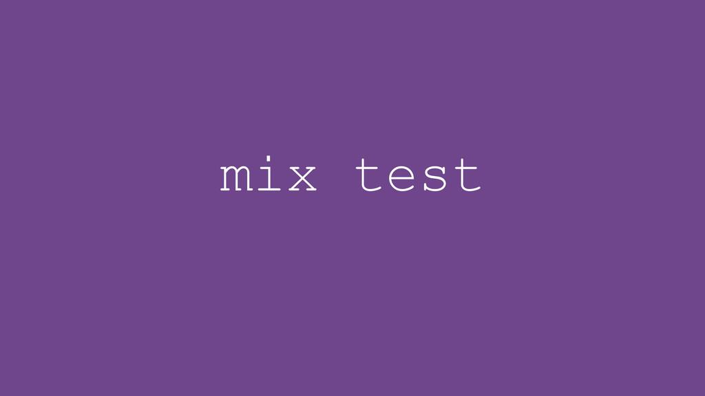 mix test