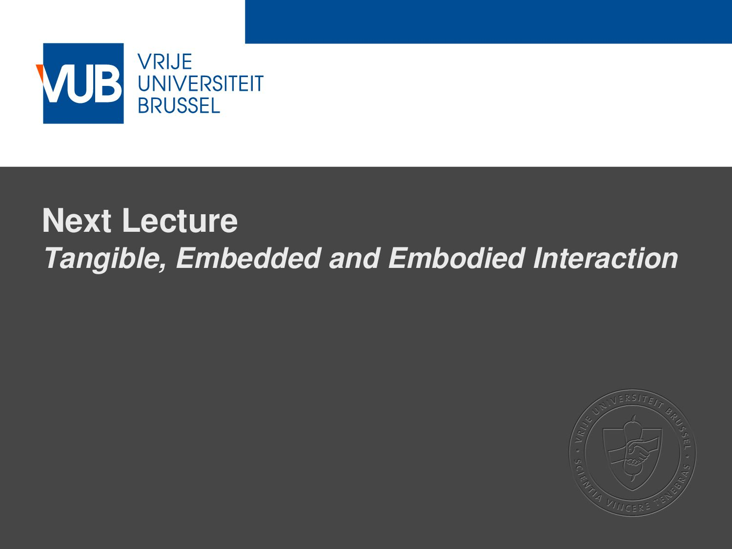 2 December 2005 Next Lecture Tangible, Embedded...