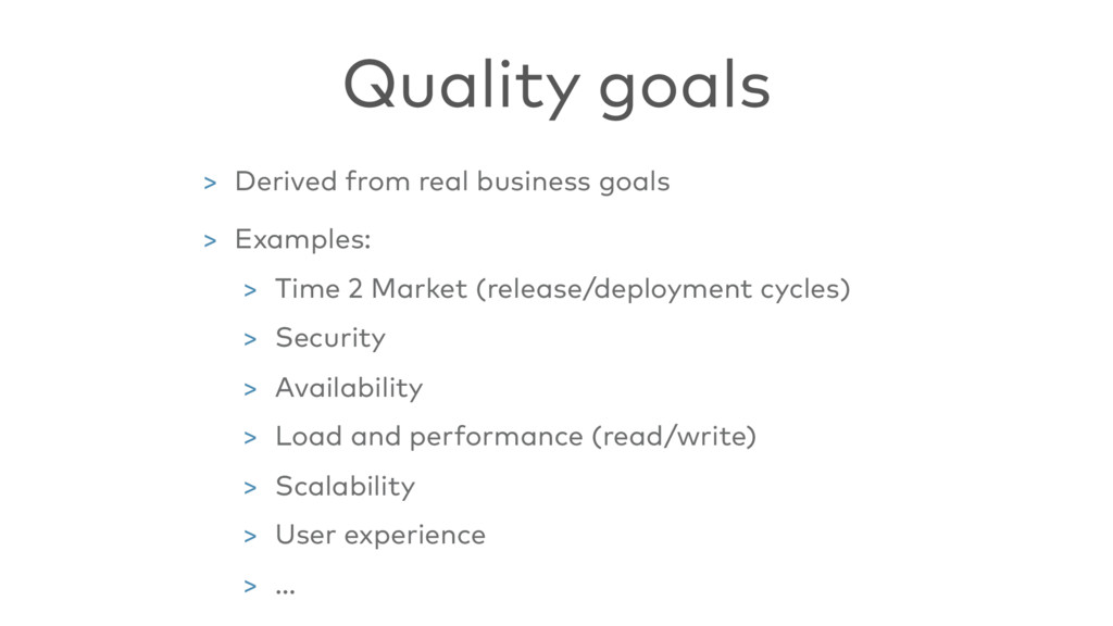 > Derived from real business goals > Examples: ...