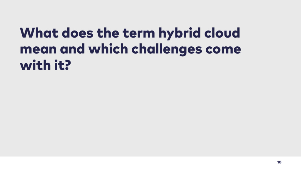 10 What does the term hybrid cloud mean and whi...