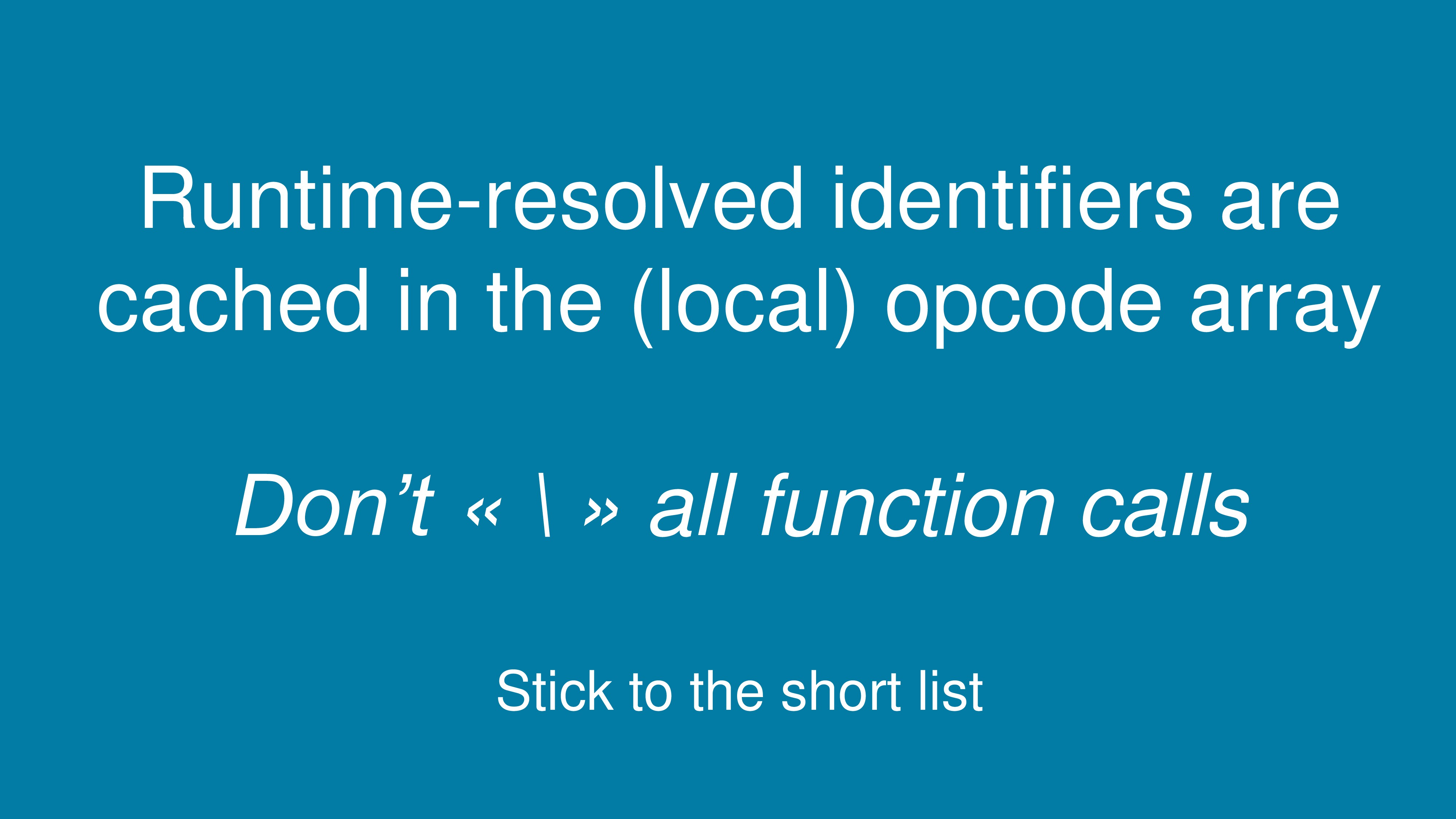 Runtime-resolved identifiers are cached in the ...