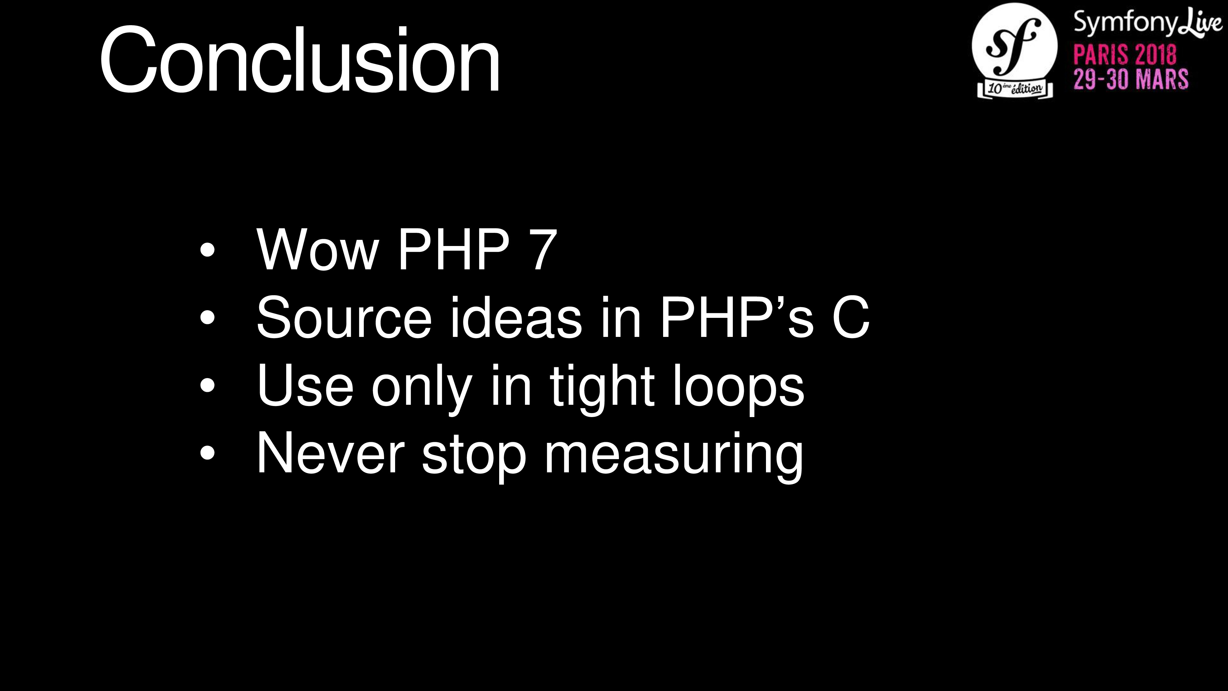 Conclusion • Wow PHP 7 • Source ideas in PHP's ...