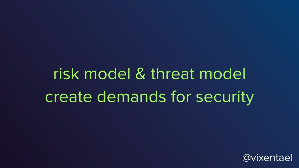 @vixentael risk model & threat model create dem...