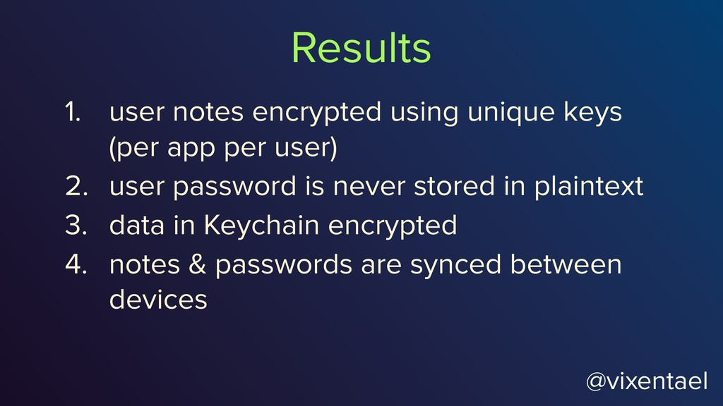 @vixentael 1. user notes encrypted using unique...