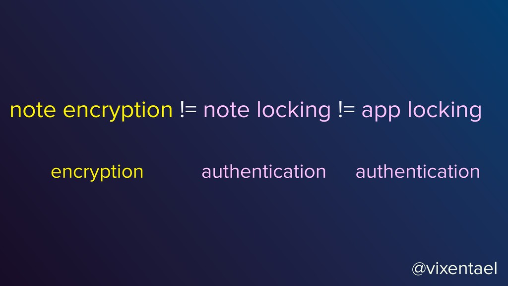 @vixentael note encryption != note locking != a...