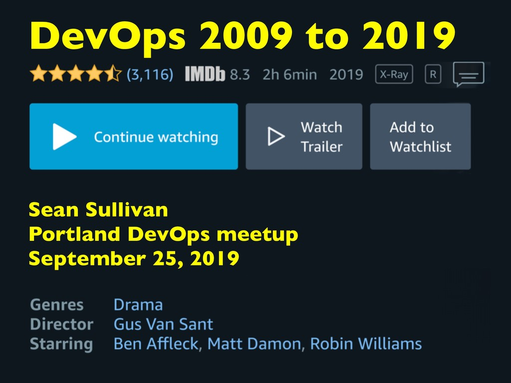 DevOps 2009 to 2019 Sean Sullivan Portland DevO...