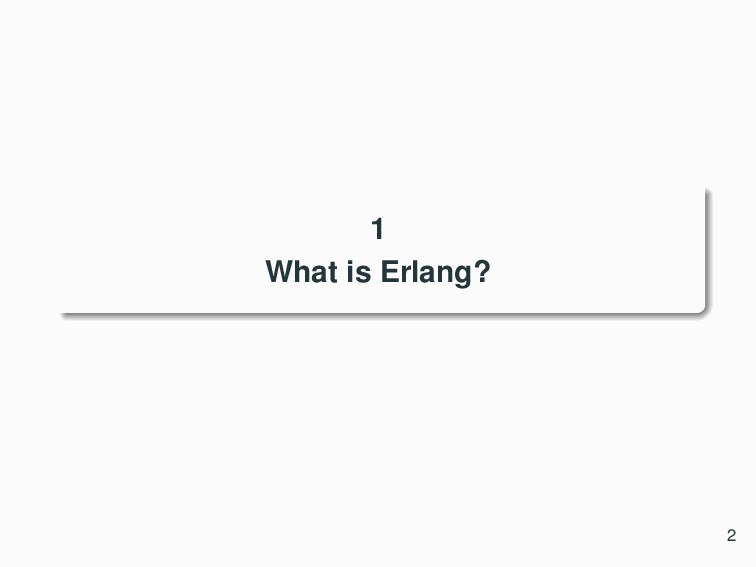 1 What is Erlang? 2