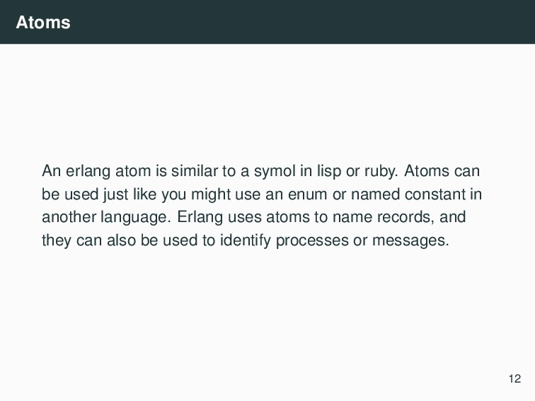 Atoms An erlang atom is similar to a symol in l...