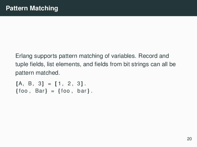 Pattern Matching Erlang supports pattern matchi...