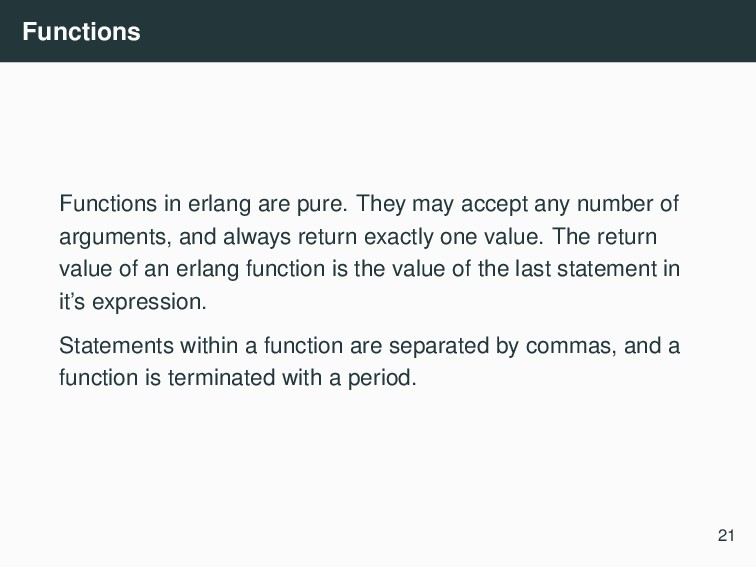 Functions Functions in erlang are pure. They ma...
