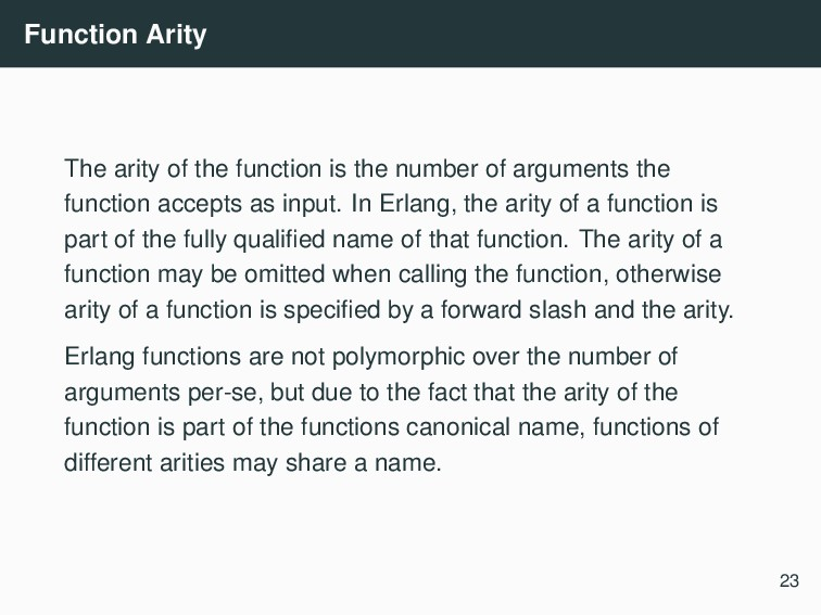 Function Arity The arity of the function is the...