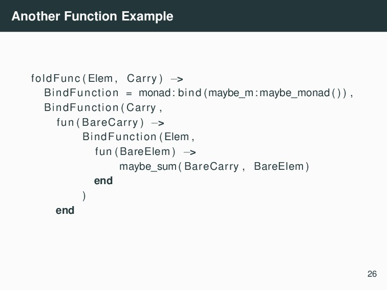 Another Function Example foldFunc ( Elem , Carr...