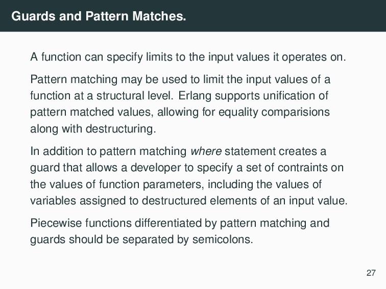 Guards and Pattern Matches. A function can spec...