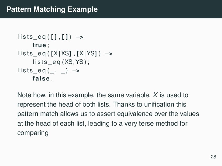 Pattern Matching Example l i s t s _ e q ( [ ] ...