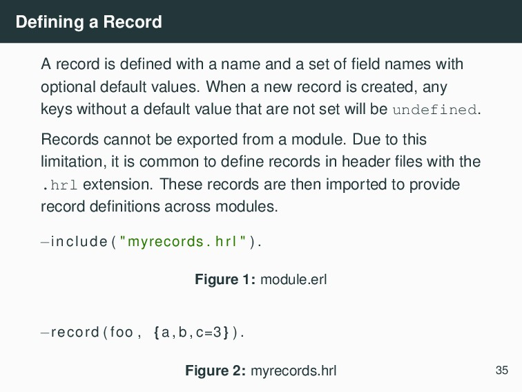Defining a Record A record is defined with a name...