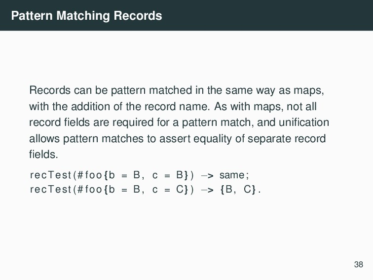 Pattern Matching Records Records can be pattern...