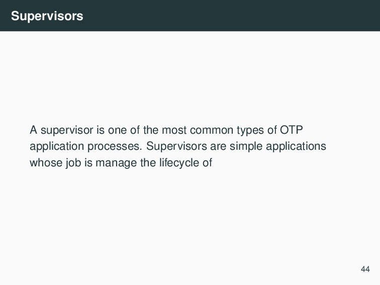 Supervisors A supervisor is one of the most com...