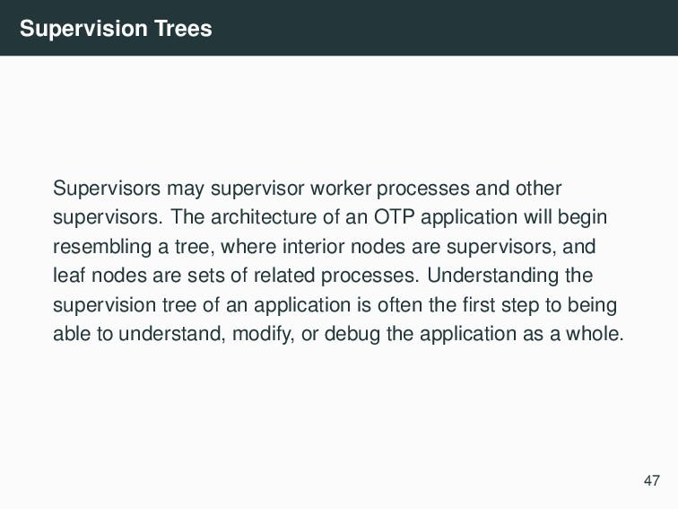 Supervision Trees Supervisors may supervisor wo...