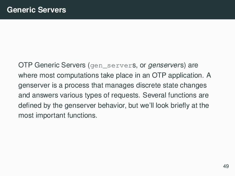 Generic Servers OTP Generic Servers (gen_server...