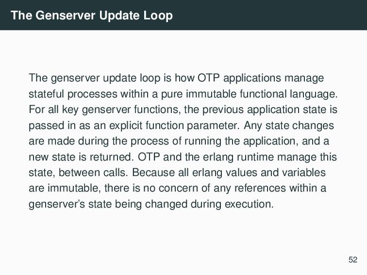 The Genserver Update Loop The genserver update ...