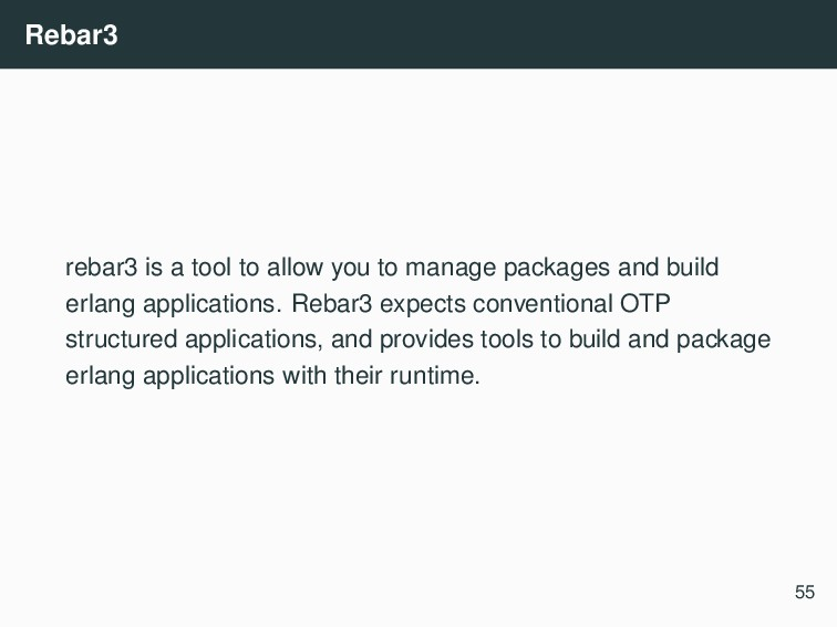 Rebar3 rebar3 is a tool to allow you to manage ...