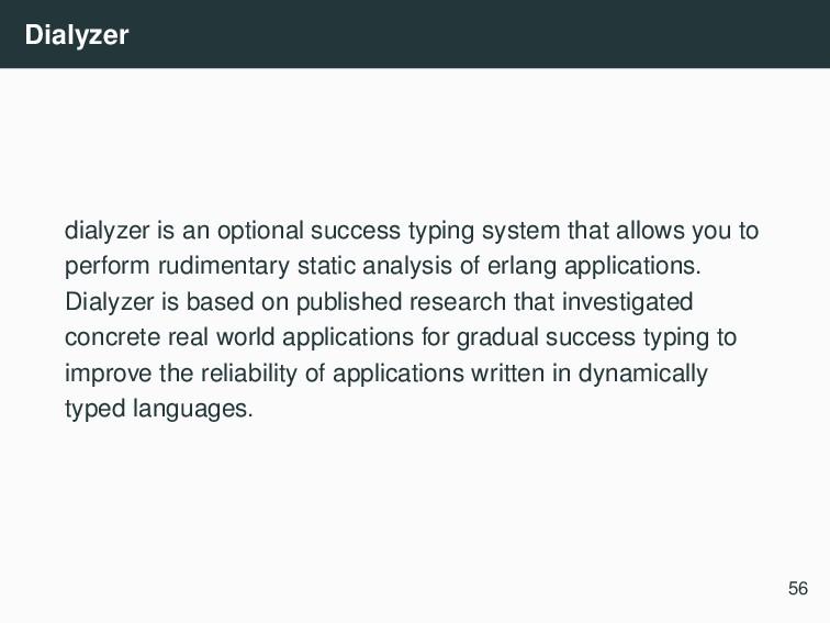 Dialyzer dialyzer is an optional success typing...
