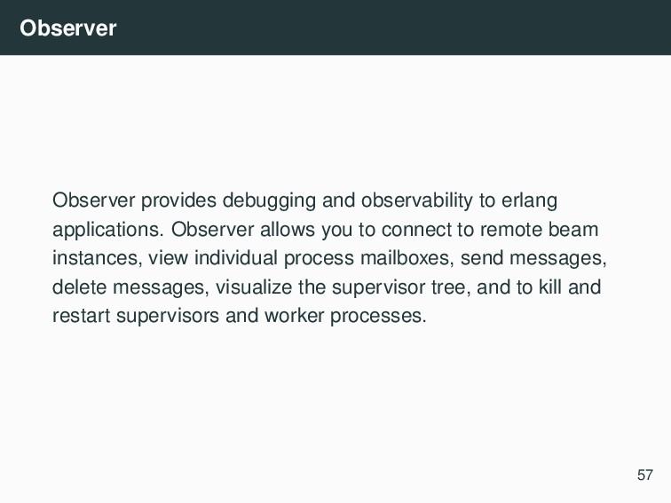 Observer Observer provides debugging and observ...