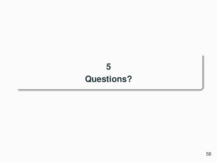5 Questions? 58