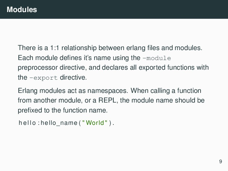 Modules There is a 1:1 relationship between erl...