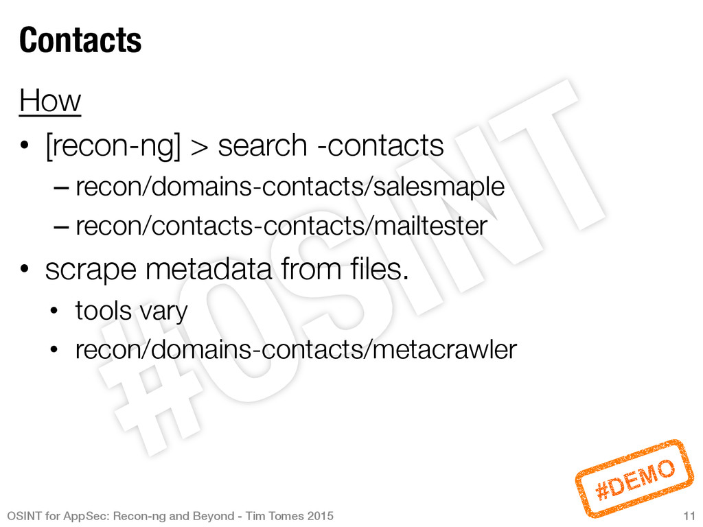 Contacts How • [recon-ng] > search -contacts...