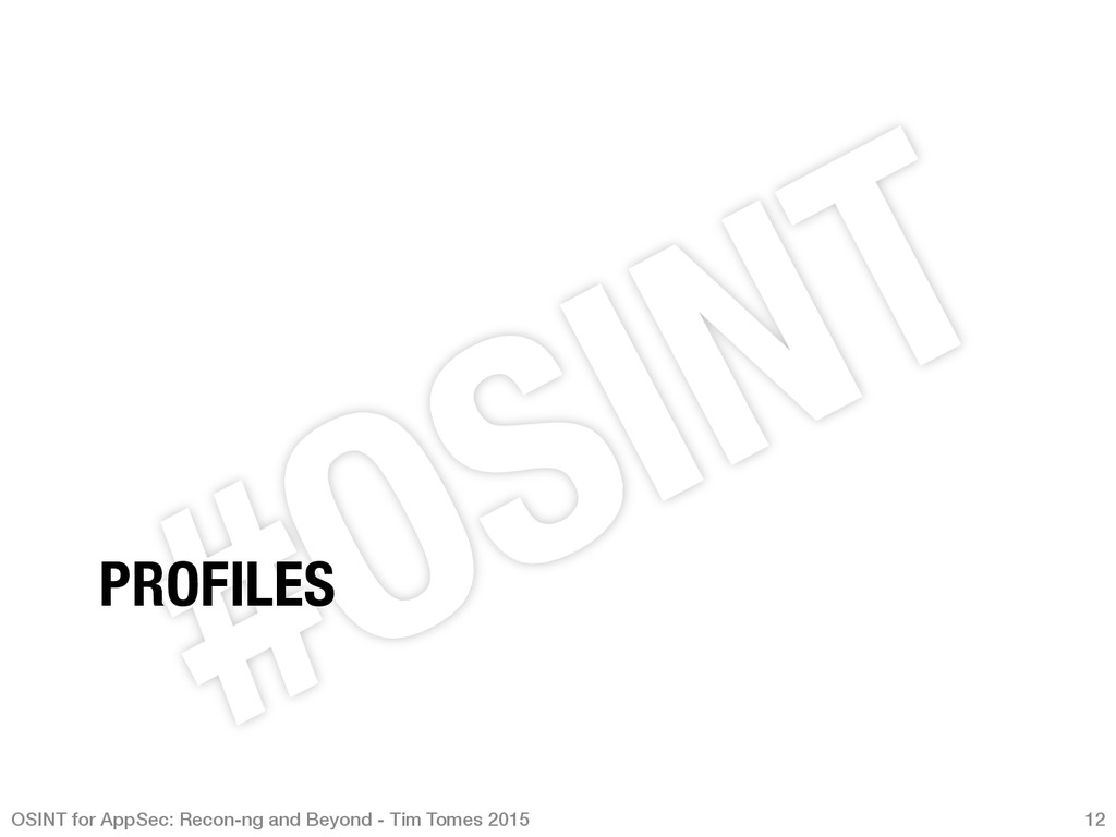 PROFILES OSINT for AppSec: Recon-ng and Beyond...