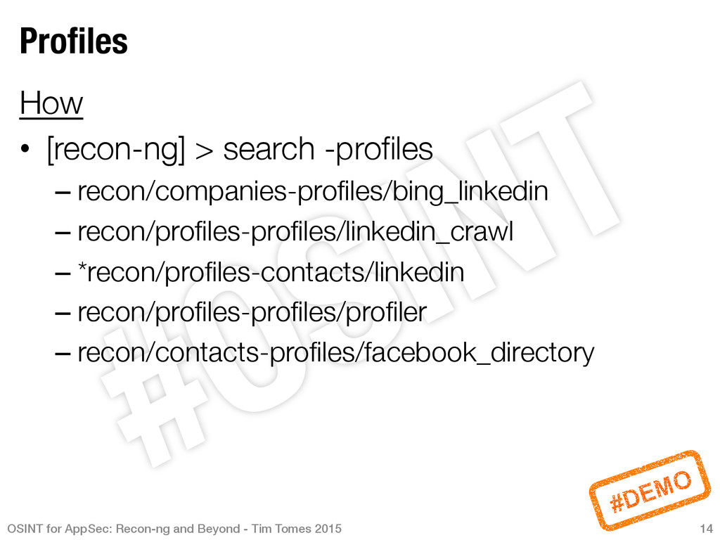 Profiles How • [recon-ng] > search -profiles ...