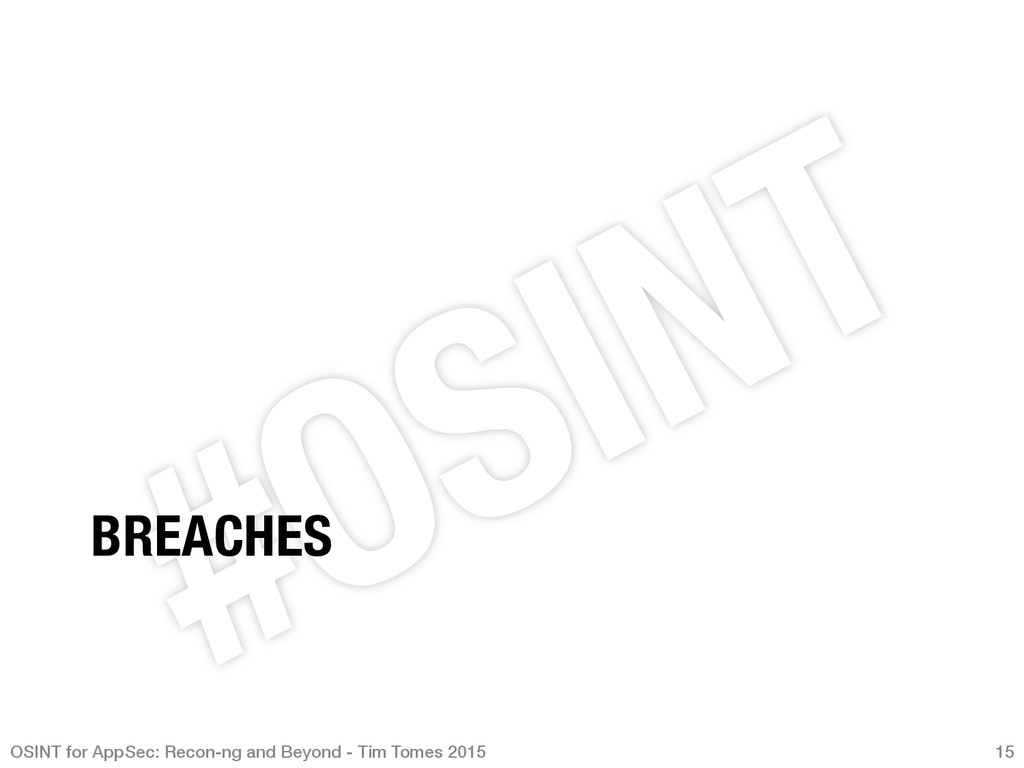 BREACHES OSINT for AppSec: Recon-ng and Beyond...