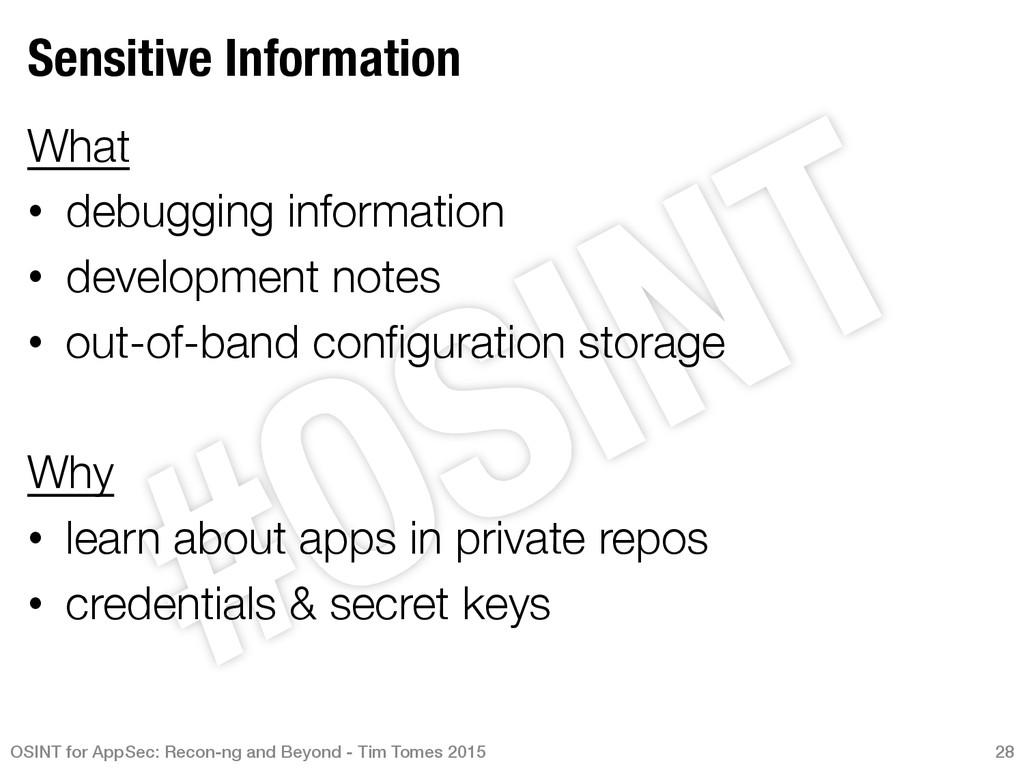 Sensitive Information What • debugging infor...