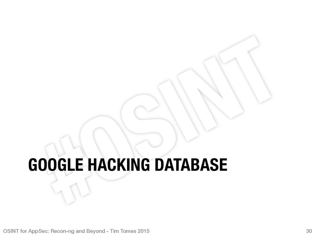 GOOGLE HACKING DATABASE OSINT for AppSec: Reco...