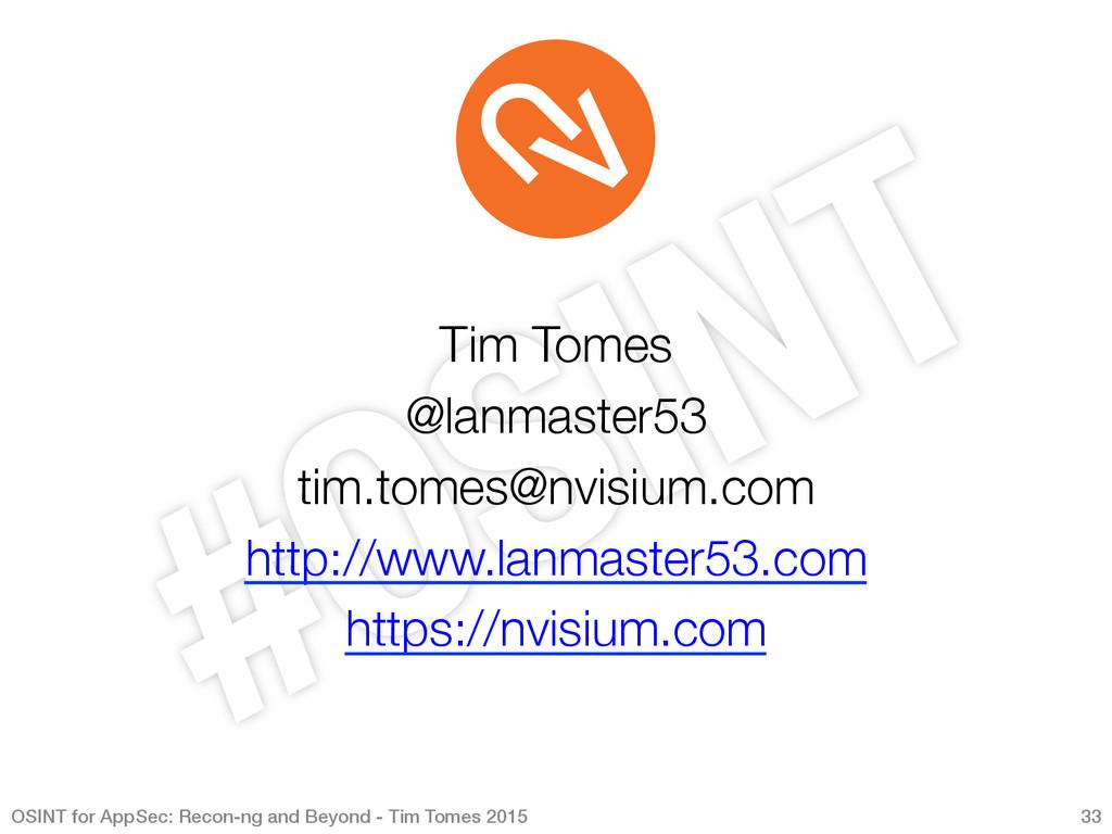 Tim Tomes @lanmaster53 tim.tomes@nvisium.co...