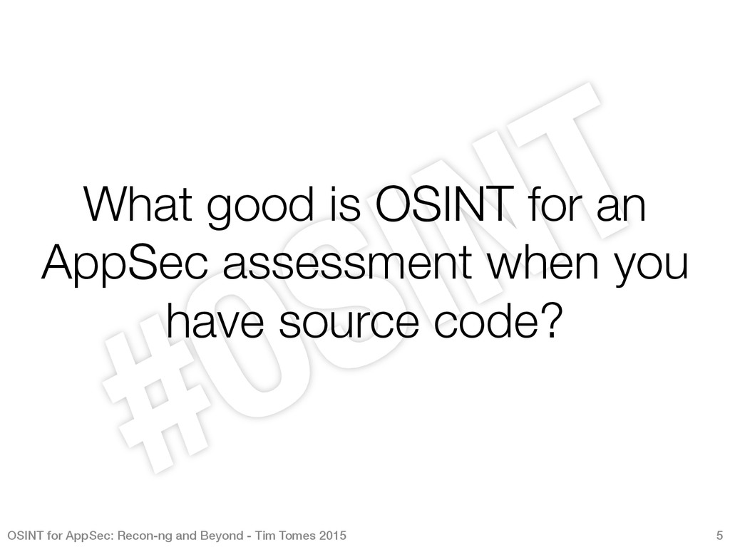 What good is OSINT for an AppSec assessment whe...