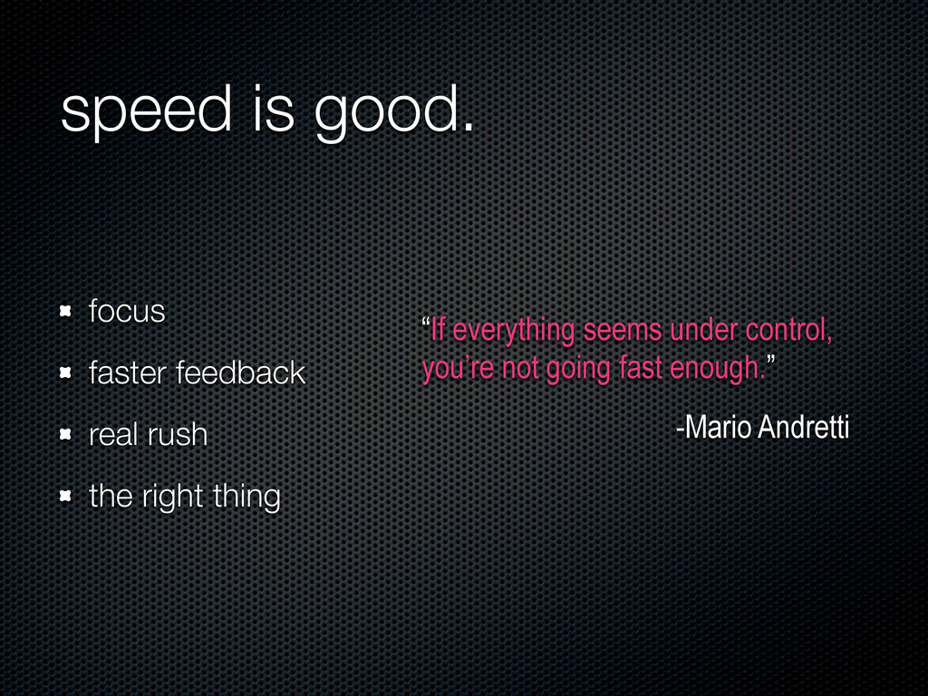speed is good. focus faster feedback real rush ...