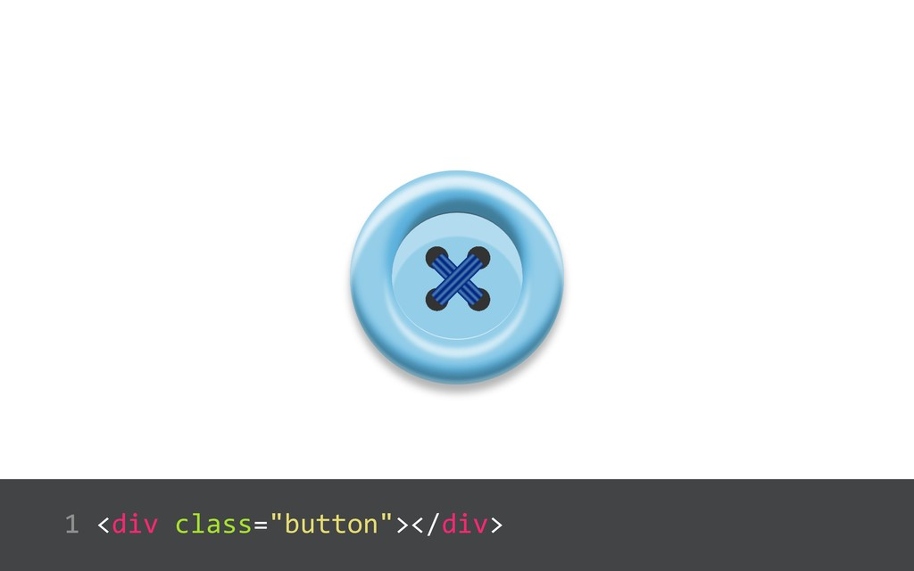 "<div class=""button""></div>  1"