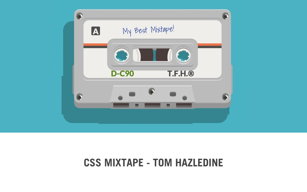 CSS MIXTAPE - TOM HAZLEDINE