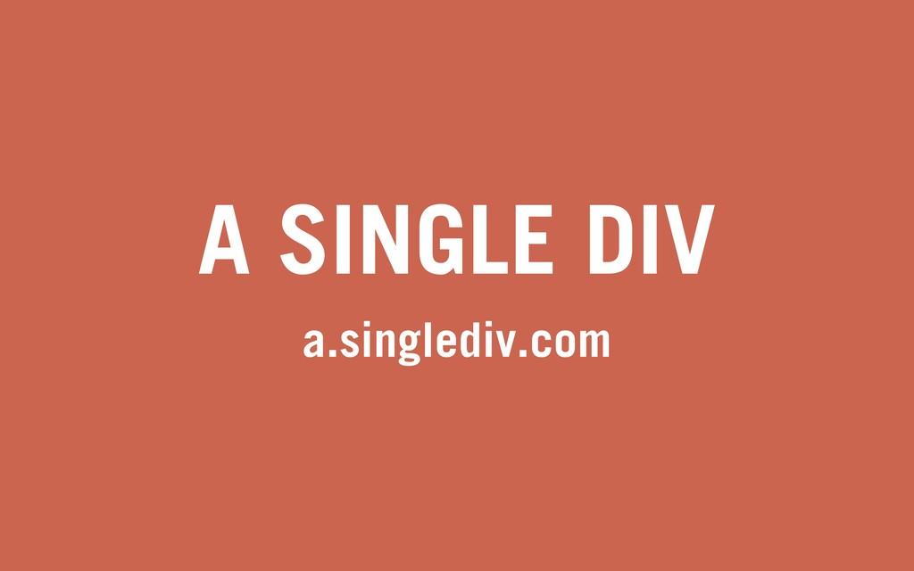 A SINGLE DIV a.singlediv.com