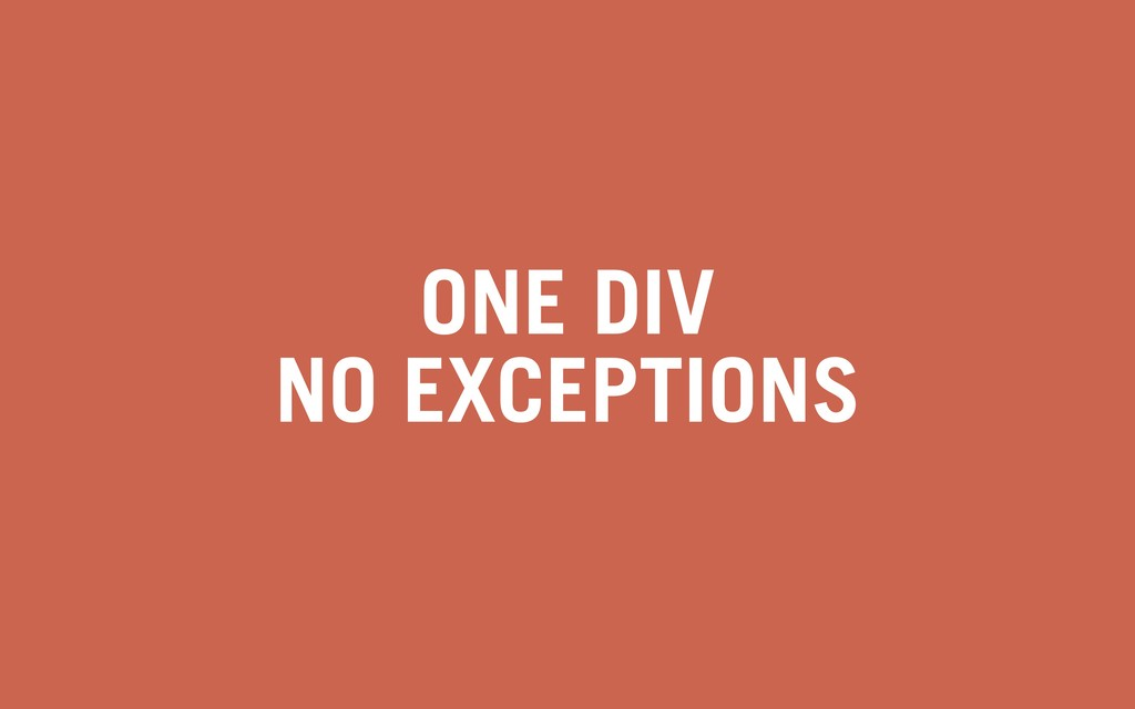 ONE DIV NO EXCEPTIONS