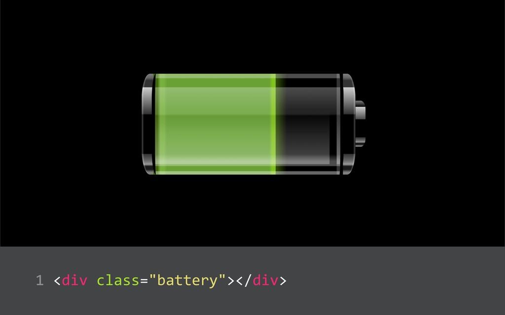 """<div class=""""battery""""></div>  1"""