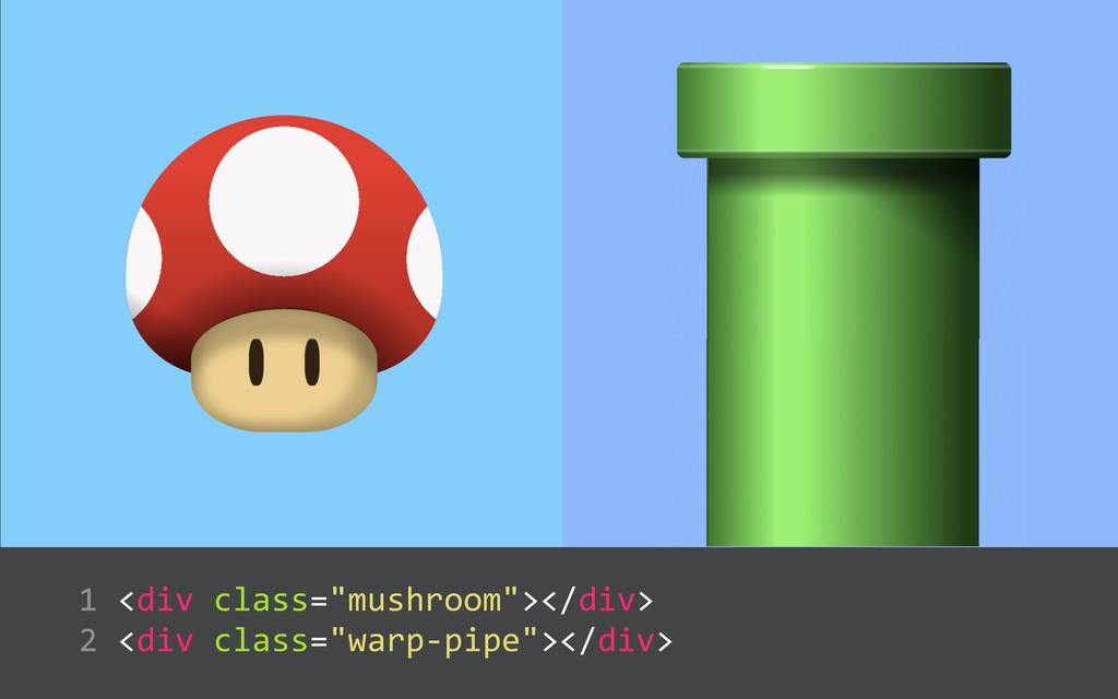 "<div class=""mushroom""></div>  <div class=""wa..."